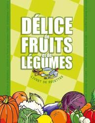 délice de fruits et légumes