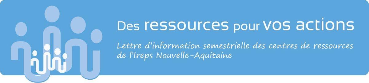 Lettre d'information des centres de ressources de l'Ireps Nouvelle-Aquitaine