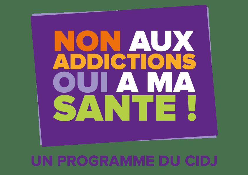 Non aux addictions, Oui à ma santé !